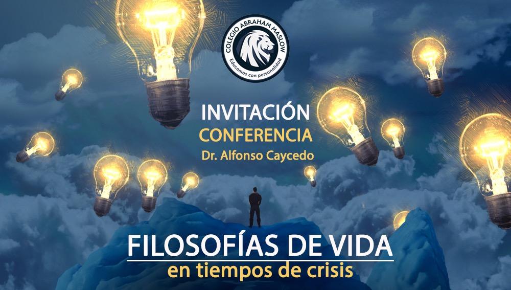 INVITACIÓN UNIVERSIDAD DE PADRES: FILOSOFÍAS DE VIDA en tiempos de crisis.