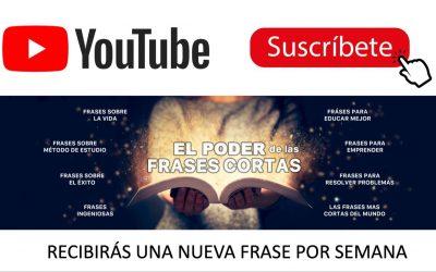 Nuevo canal de YouTube: EL PODER DE LAS FRASES CORTAS